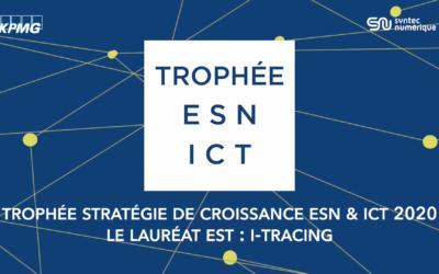 3e édition des Trophées des ESN et ICT organisée par Syntec Numérique et KPMG France : I-TRACING sacrée dans la catégorie Stratégie de Croissance !